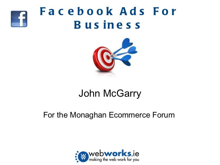 Facebook Ads For Business John McGarry For the Monaghan Ecommerce Forum