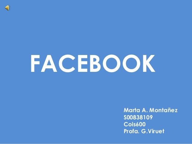 FACEBOOKMarta A. MontañezS00838109Cois600Profa. G.Viruet