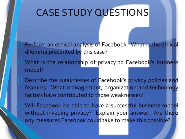 facebook case study questions Mba case study solutions, bangalore, india 46k likes we are providing case study answers assignment solutions, project reports and thesis.