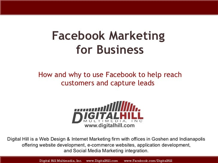 Facebook Marketing  for Business How and why to use Facebook to help reach customers and capture leads  Digital Hill Multi...