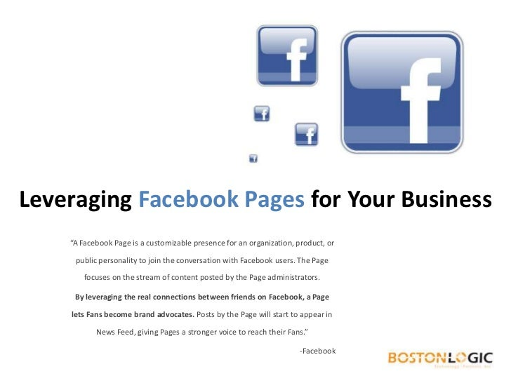 """Leveraging FacebookPages for Your Business<br />""""A Facebook Page is a customizable presence for an organization, product, ..."""