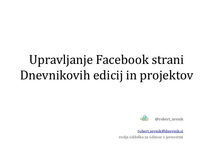 Upravljanje Facebook straniDnevnikovih edicij in projektov                                    @robert_zevnik              ...