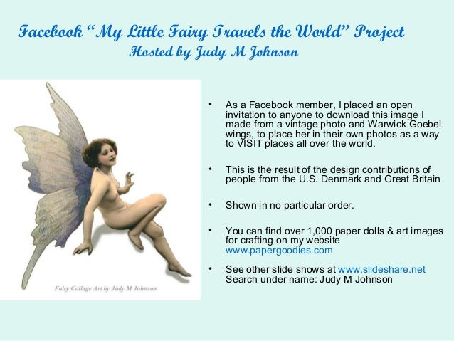 "Facebook ""My Little Fairy Travels the World"" Project Hosted by Judy M Johnson • As a Facebook member, I placed an open inv..."