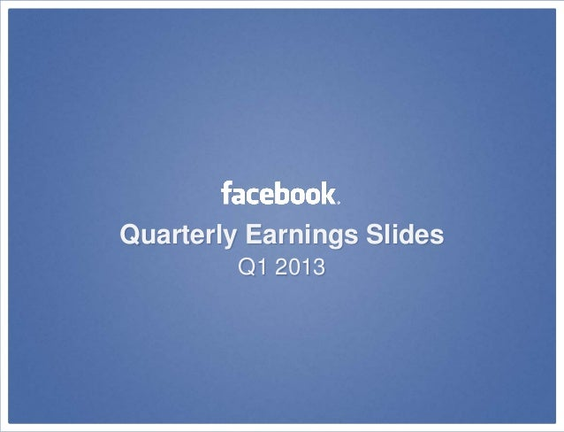 Quarterly Earnings SlidesQ1 2013