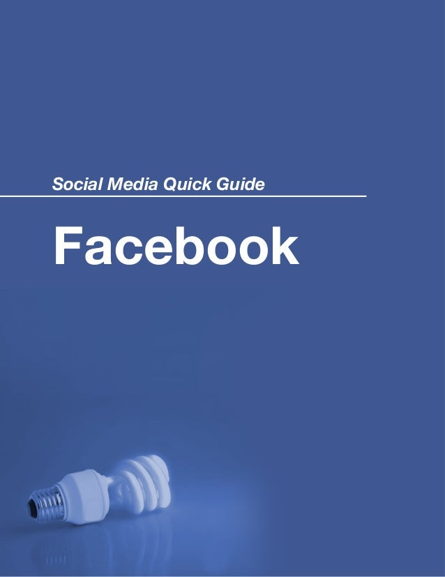 Social Media Quick GuideFacebook