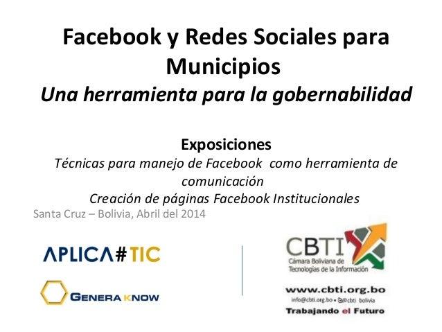 Facebook y Redes Sociales para Municipios Una herramienta para la gobernabilidad Exposiciones Técnicas para manejo de Face...