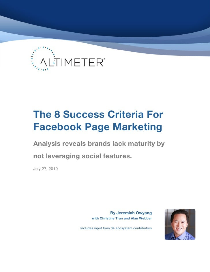 ! ! ! ! ! ! ! ! ! ! ! ! ! ! ! ! ! ! !     The 8 Success Criteria For ! ! !     Facebook Page Marketing     ! ! !   Analysi...