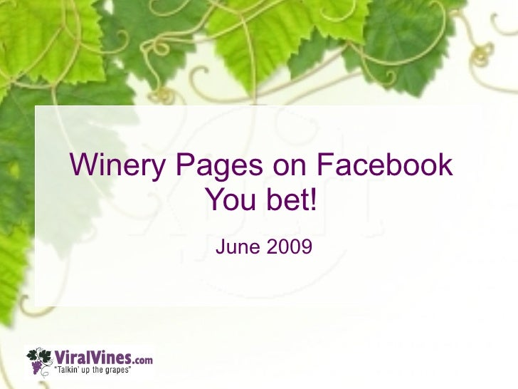 Winery Pages on Facebook         You bet!          June 2009