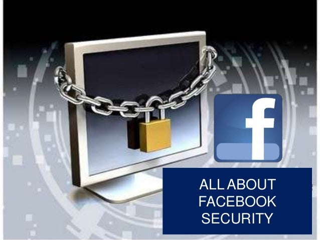ALL ABOUT FACEBOOK SECURITY