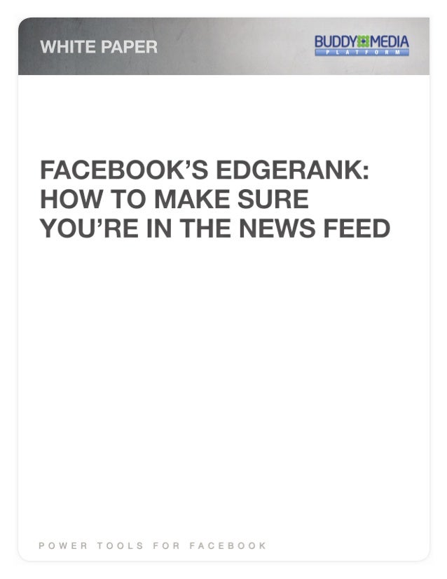 Facebook's EdgeRank: How To Make Sure You're in the News Feed