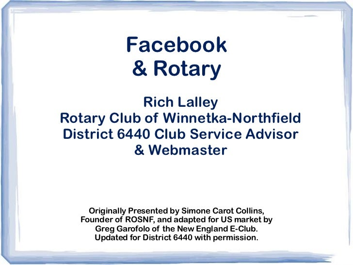 Facebook             & Rotary            Rich LalleyRotary Club of Winnetka-NorthfieldDistrict 6440 Club Service Advisor  ...