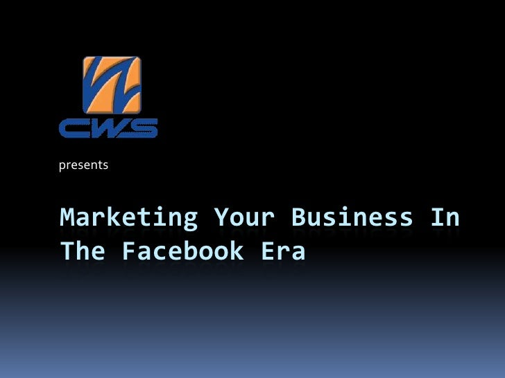 Marketing Your Business in the Facebook Era