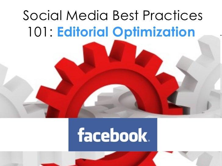 Social Media Best Practices 101:   Editorial Optimization
