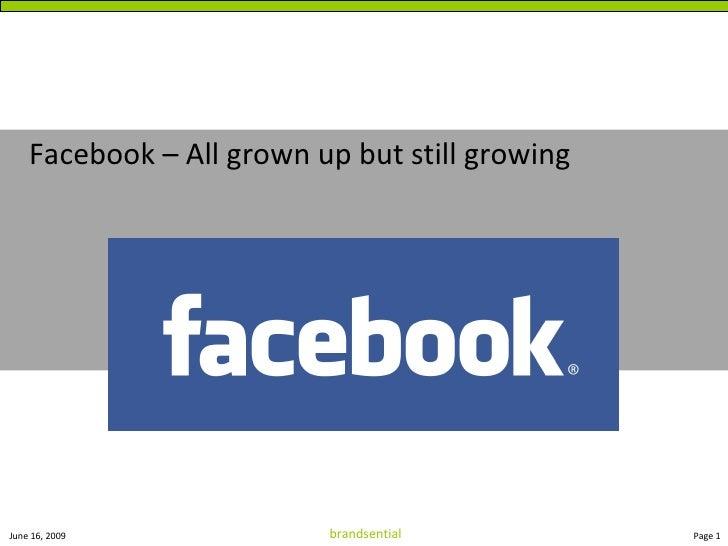<ul><li>Facebook – All grown up but still growing </li></ul>