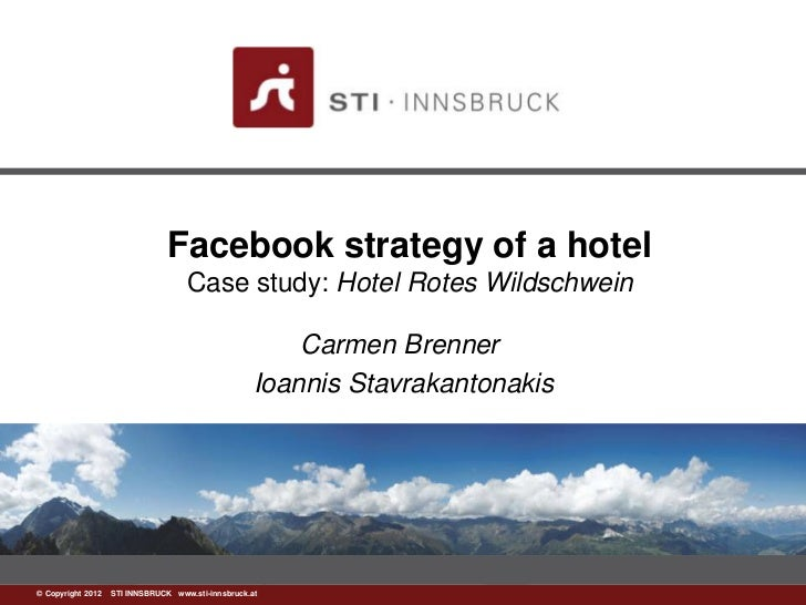 Facebook strategy of a hotel                                   Case study: Hotel Rotes Wildschwein                        ...
