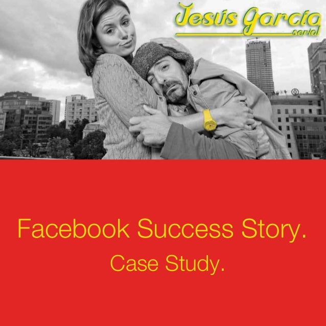 Facebook Success Story. Case Study.