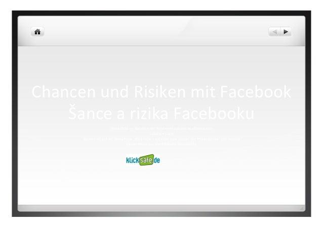 Chancen  und  Risiken  mit  Facebook   Šance  a  rizika  Facebooku     Workshop  im  Rahmen  der...