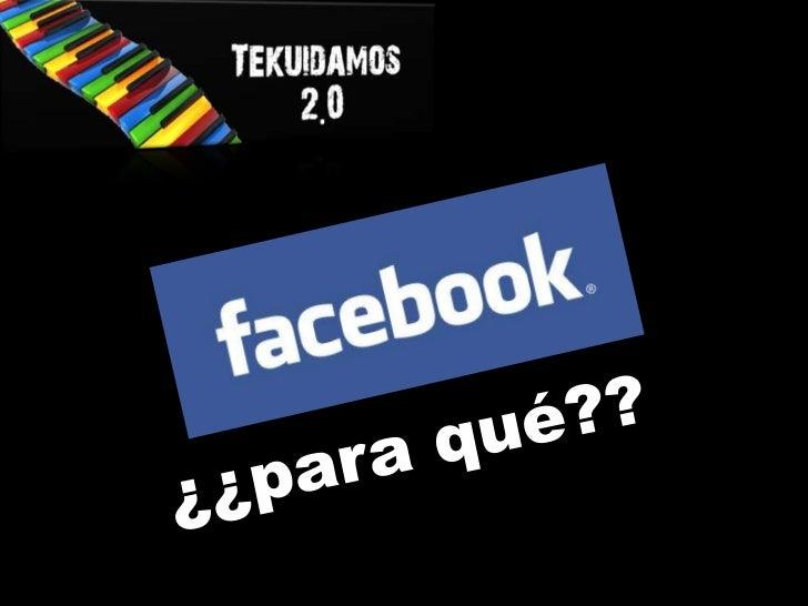 Facebook, para qué??