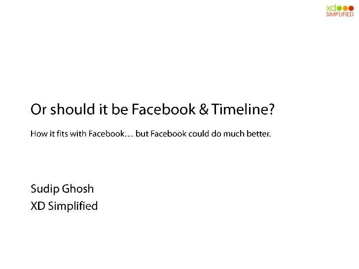 Facebook Timeline. Or Should it be Facebook & Timeline?