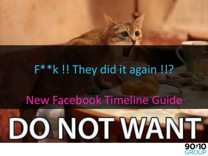F**k !! They did it again !!?New Facebook Timeline Guide