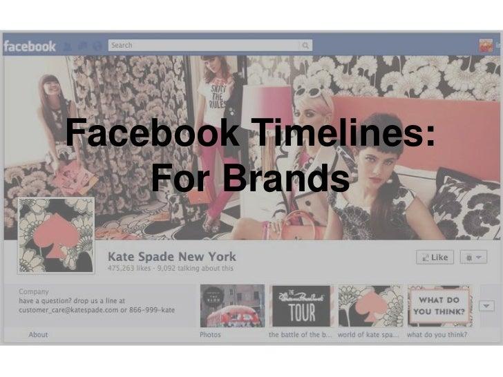 Facebook Timelines:    For Brands
