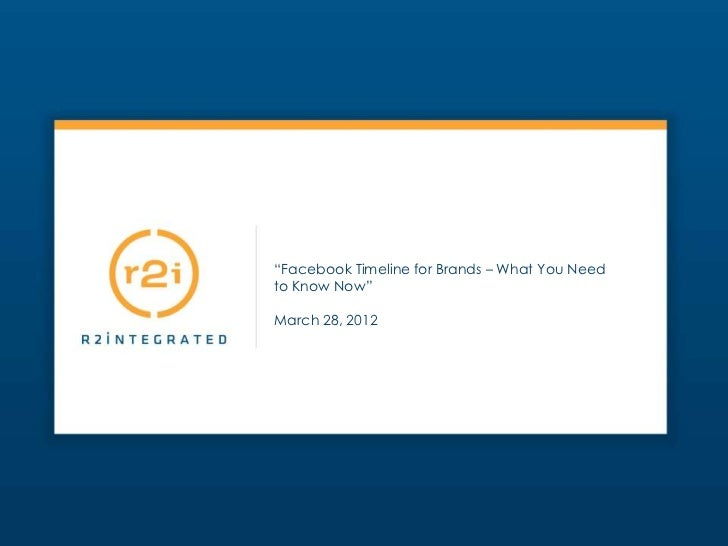 """""""Facebook Timeline for Brands – What You Needto Know Now""""March 28, 2012"""