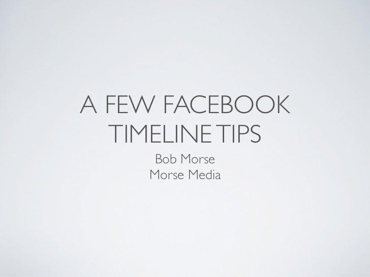 A Few Facebook Timeline Tips