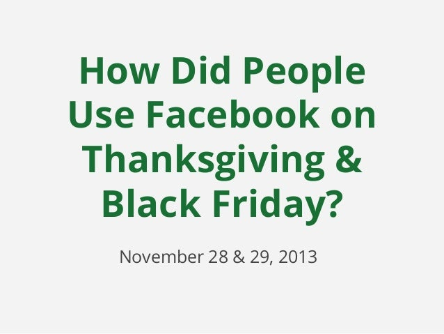 How Did People Use Facebook on Thanksgiving & Black Friday?