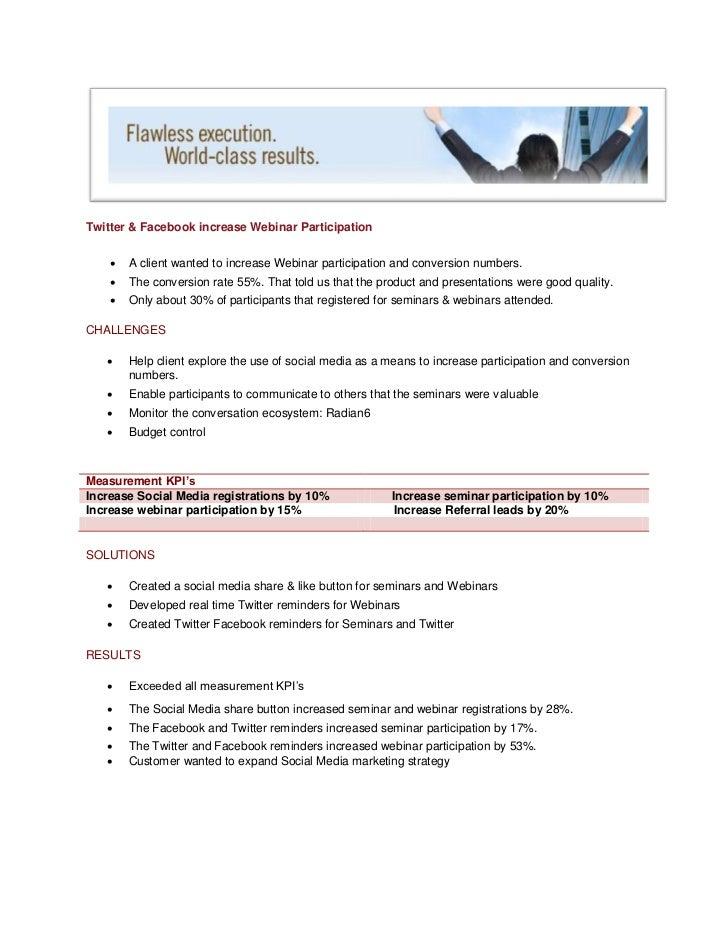 Twitter & Facebook increase Webinar Participation       A client wanted to increase Webinar participation and conversion ...