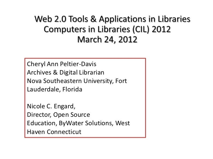 Web 2.0 Tools & Applications in L ibraries - CIL 2012