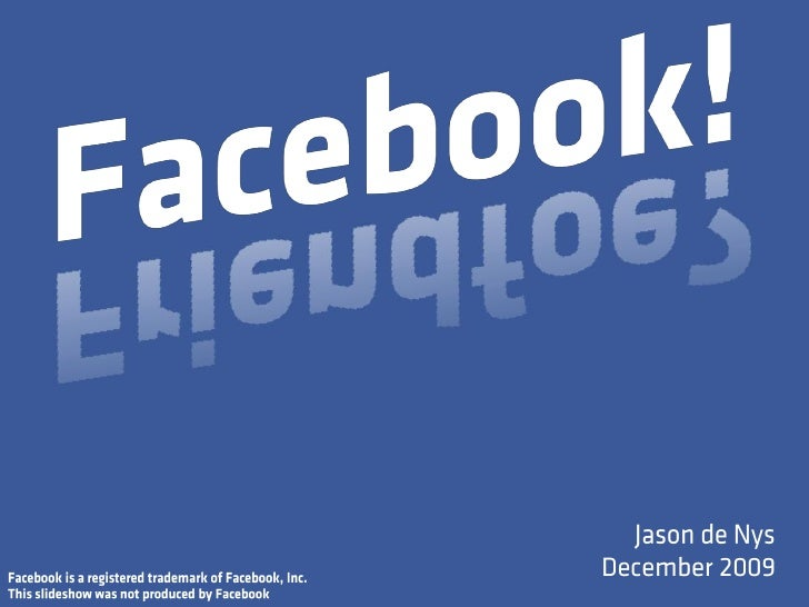 Facebook: Friend or Foe?