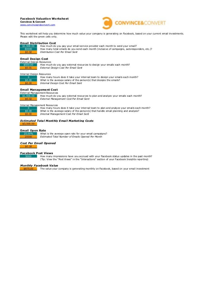 Facebook Valuation WorksheetConvince & Convertwww.convinceandconvert.comThis worksheet will help you determine how much va...