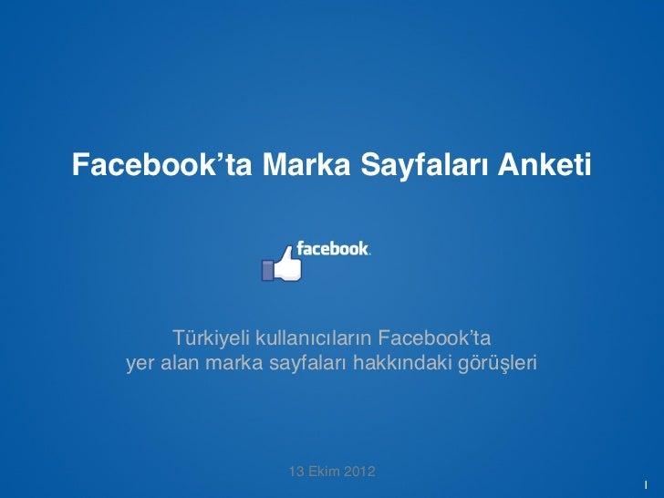 Facebook'ta Marka Sayfaları Anketi               Türkiyeli kullanıcıların Facebook'ta          yer alan marka sayfaları ha...