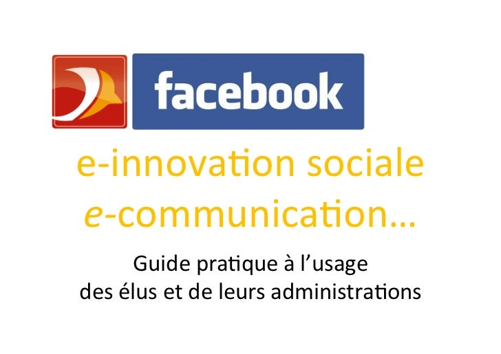 e-­‐innova)on	  sociale	  e-­‐communica)on…	          	           Guide	  pra)que	  à	  l'usage	  	  des	  élus	  et	  de...