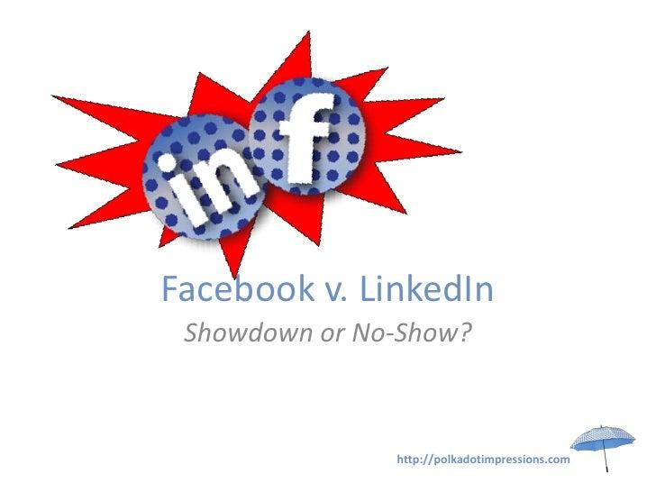 Facebook v LinkedIn   Showdown or No-show