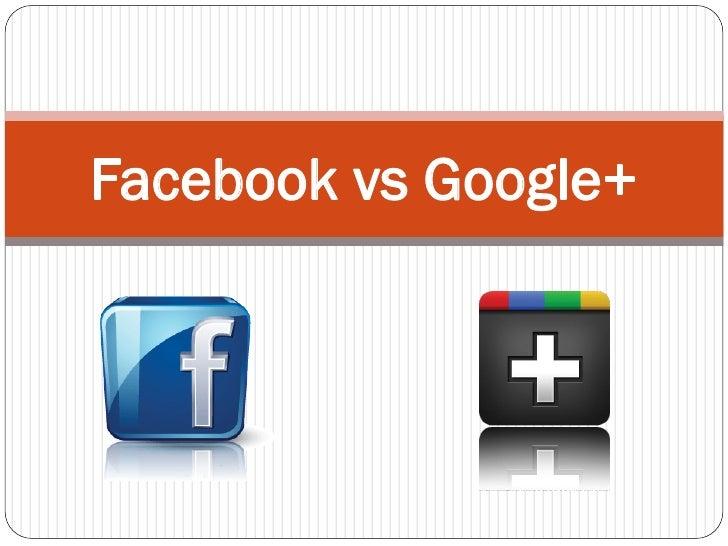 Facebook vs Google+