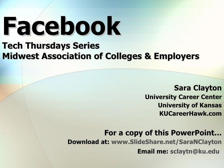 Facebook Tech Thursdays Series Midwest Association of Colleges & Employers Sara Clayton University Career Center Universit...
