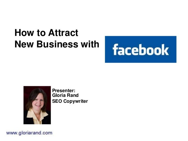 How to Attract New Business with Presenter: Gloria Rand SEO Copywriter