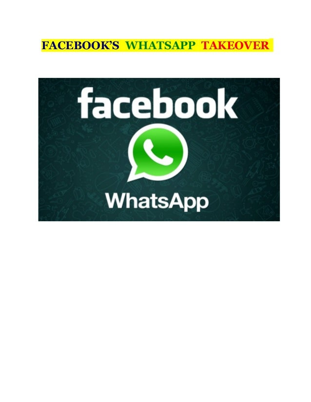 FACEBOOK'S WHATSAPP TAKEOVER