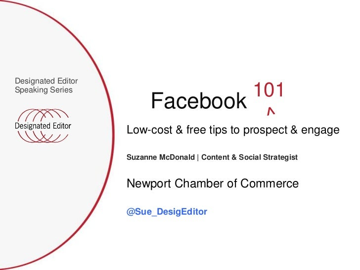 Facebook 101 Workshop by Suzanne McDonald Designated Editor