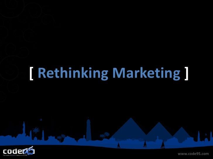 [   Rethinking Marketing   ]