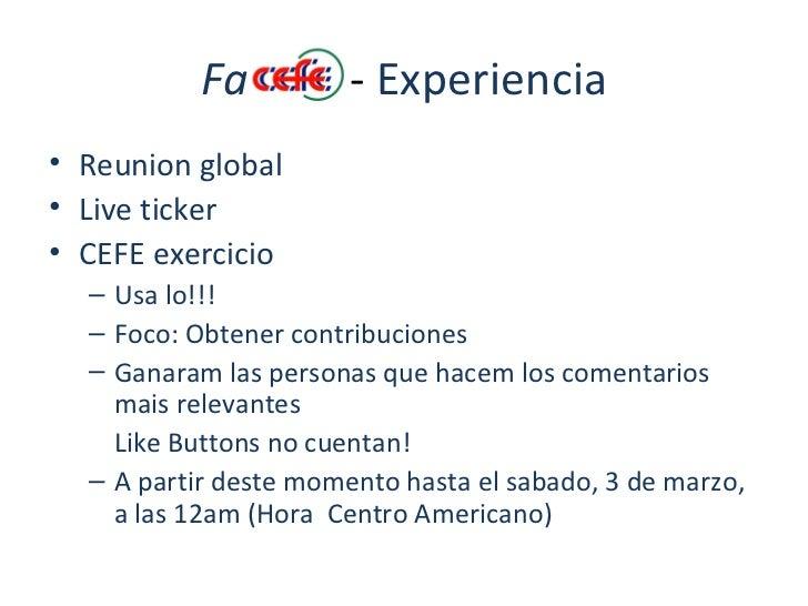 Fa   -  Experiencia <ul><li>Reunion global </li></ul><ul><li>Live ticker </li></ul><ul><li>CEFE exercicio </li></ul><ul><u...