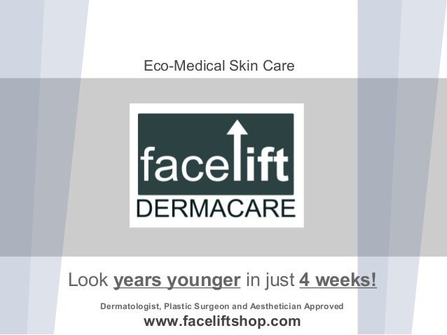 Look years younger in just 4 weeks! Dermatologist, Plastic Surgeon and Aesthetician Approved www.faceliftshop.com Eco-Medi...