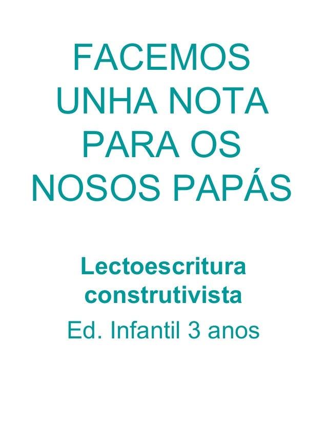 FACEMOS UNHA NOTA PARA OS NOSOS PAPÁS Lectoescritura construtivista Ed. Infantil 3 anos