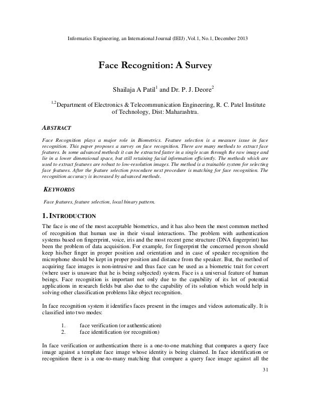 Informatics Engineering, an International Journal (IEIJ) ,Vol.1, No.1, December 2013  Face Recognition: A Survey Shailaja ...
