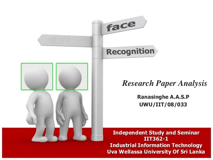 Research Paper Analysis<br />Ranasinghe A.A.S.P<br />UWU/IIT/08/033<br />Independent Study and Seminar IIT362-1<br />Indus...