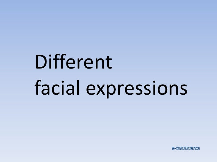 Different facial expressions<br />e-commerce<br />