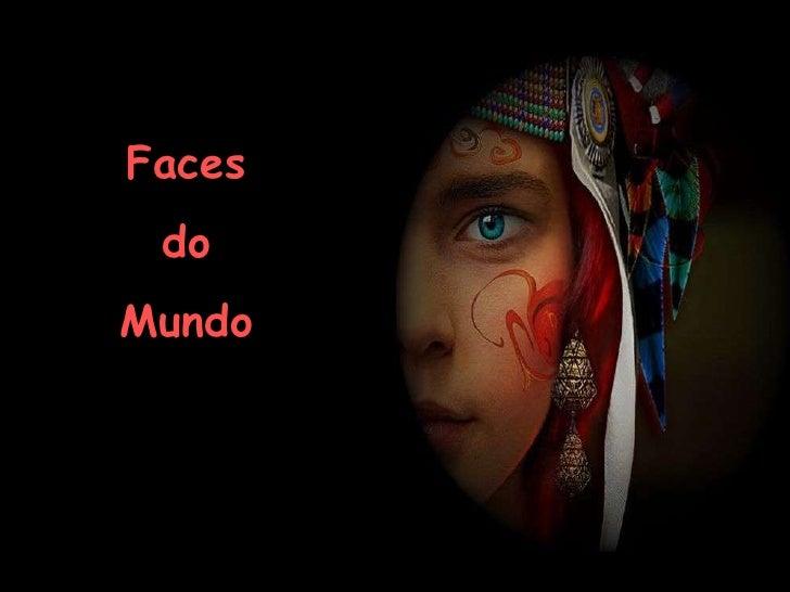 Faces <br />do <br />Mundo<br />