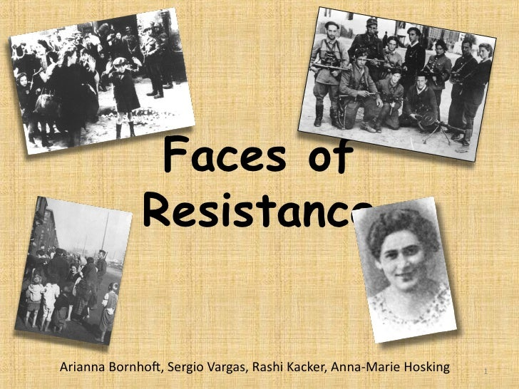 Faces of resistance