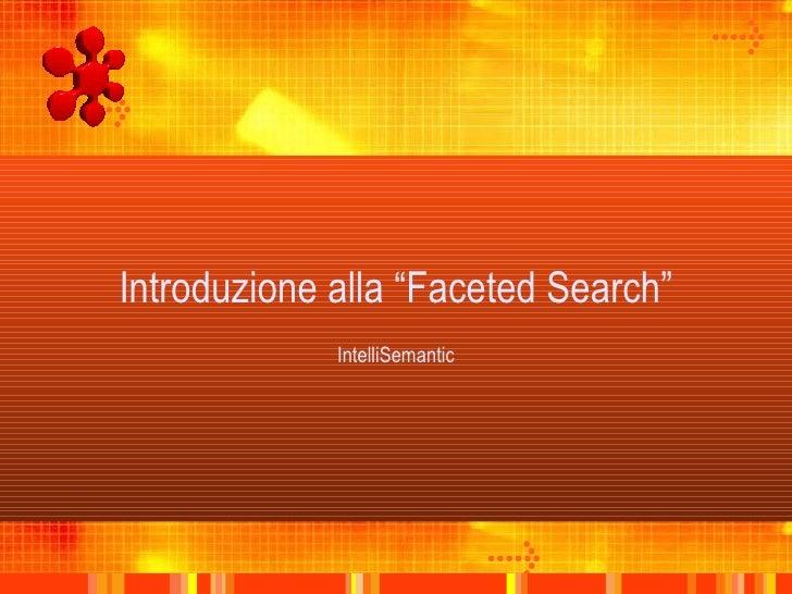 """Introduzione alla """"Faceted Search"""" IntelliSemantic"""